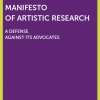 "Review of Silvia Henke, Dieter Mersch, Nicolaj van der Meulen, Thomas Strässle, Jörg Wiesel, ""Manifesto of Artistic Research, A Defense Against Its Advocates."""
